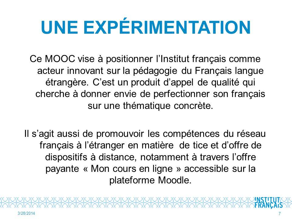UNE EXPÉRIMENTATION Ce MOOC vise à positionner lInstitut français comme acteur innovant sur la pédagogie du Français langue étrangère.