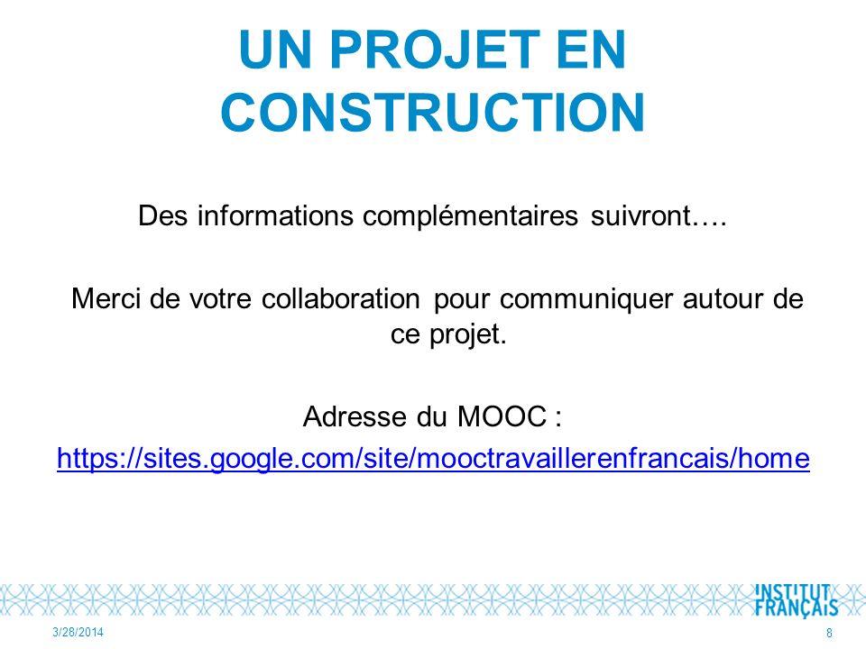UN PROJET EN CONSTRUCTION Des informations complémentaires suivront….