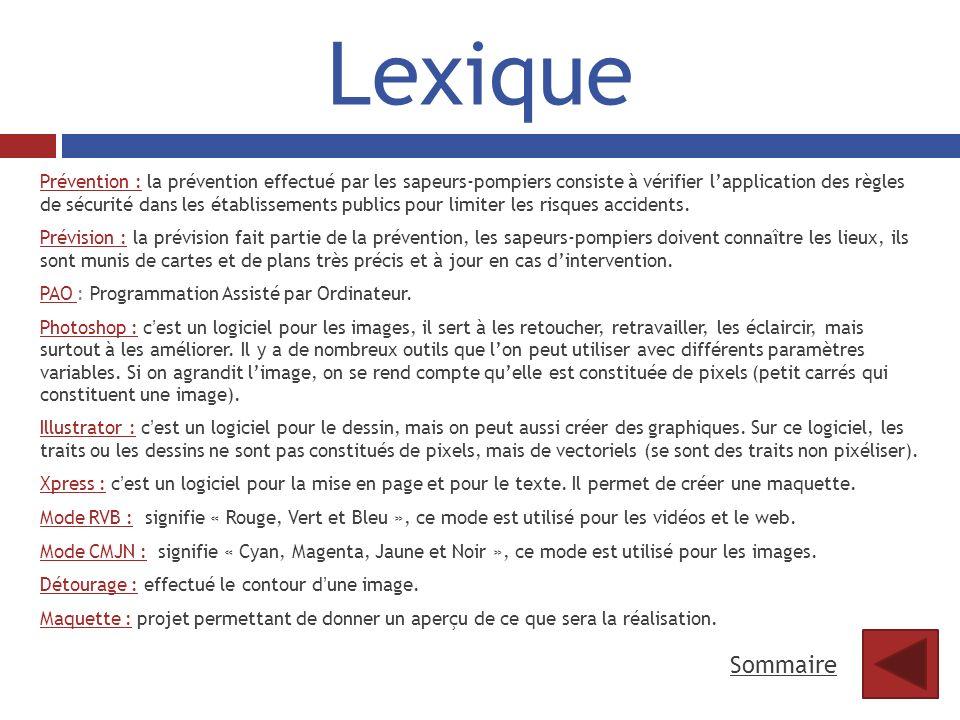 Lexique Prévention : la prévention effectué par les sapeurs-pompiers consiste à vérifier lapplication des règles de sécurité dans les établissements p
