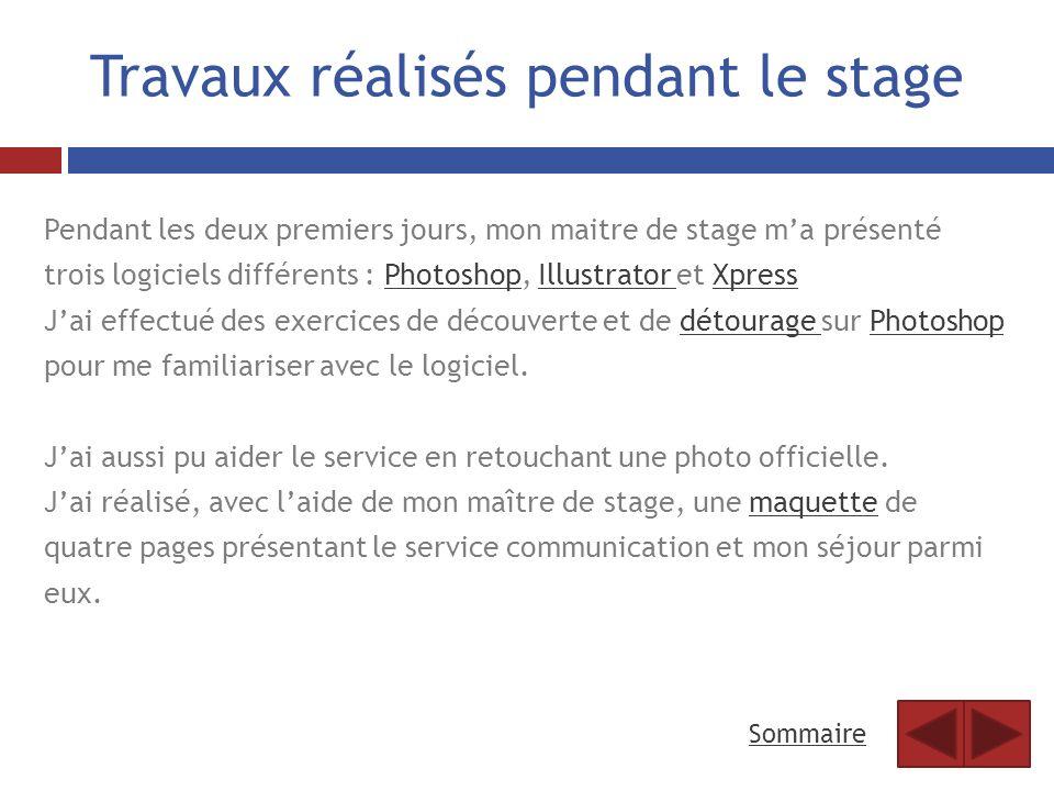 Travaux réalisés pendant le stage Pendant les deux premiers jours, mon maitre de stage ma présenté trois logiciels différents : Photoshop, Illustrator