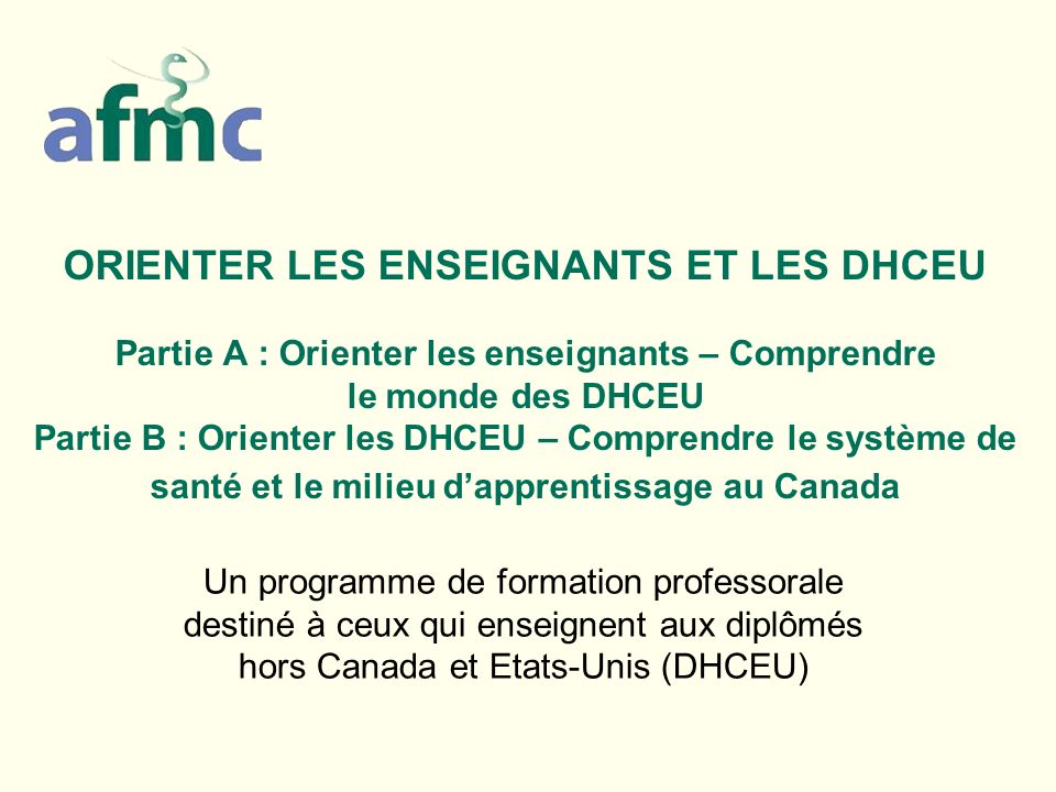 12 Comprendre lexpérience des DHCEU – La langue La formation médicale a pu être suivie dans une autre langue et, par conséquent, la connaissance du français médical peut être limitée.