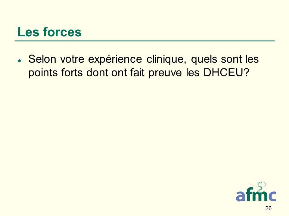 26 Les forces Selon votre expérience clinique, quels sont les points forts dont ont fait preuve les DHCEU