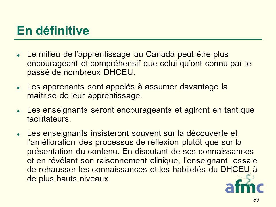 59 En définitive Le milieu de lapprentissage au Canada peut être plus encourageant et compréhensif que celui quont connu par le passé de nombreux DHCEU.