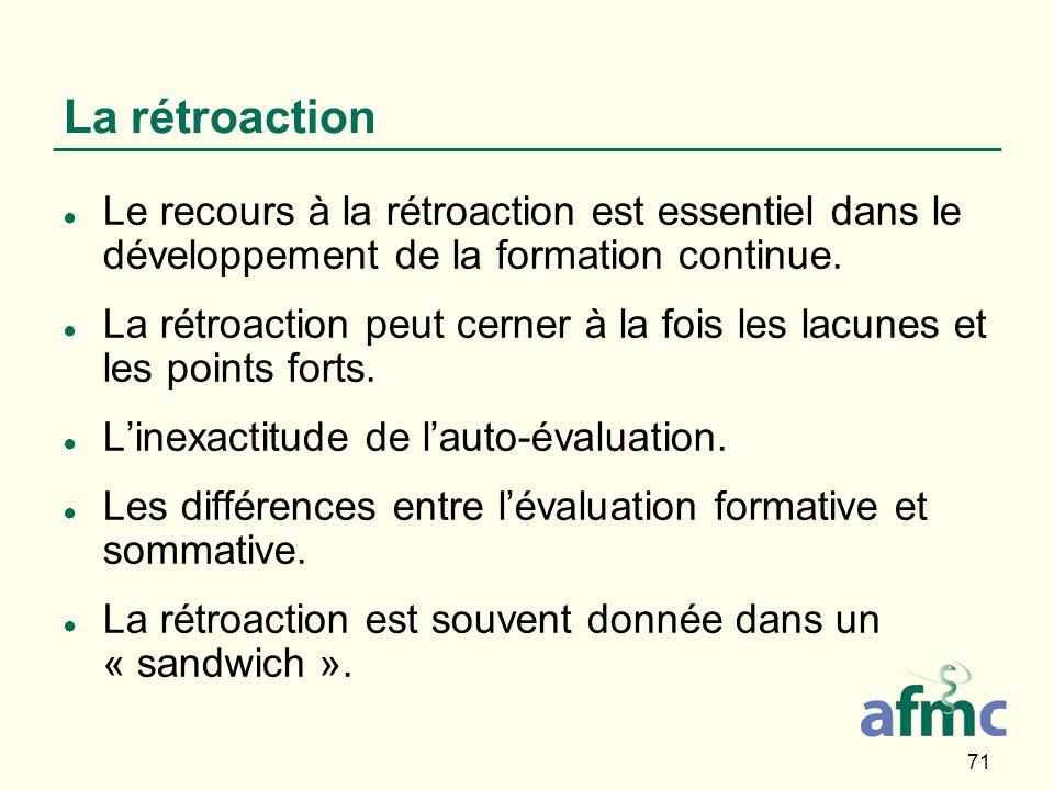 71 La rétroaction Le recours à la rétroaction est essentiel dans le développement de la formation continue.