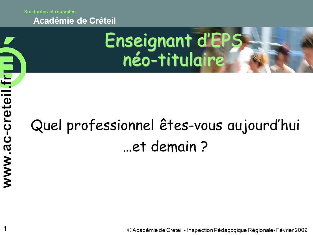 Solidarités et réussites Académie de Créteil 12 © Académie de Créteil - Inspection Pédagogique Régionale- Février 2009 Et dans les cas suivants, Quauriez-vous fait .