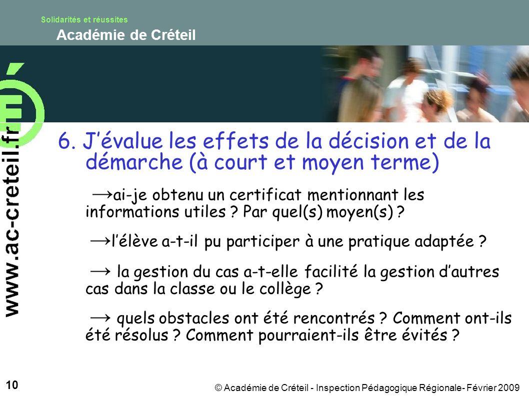 Solidarités et réussites Académie de Créteil 10 © Académie de Créteil - Inspection Pédagogique Régionale- Février 2009 6.