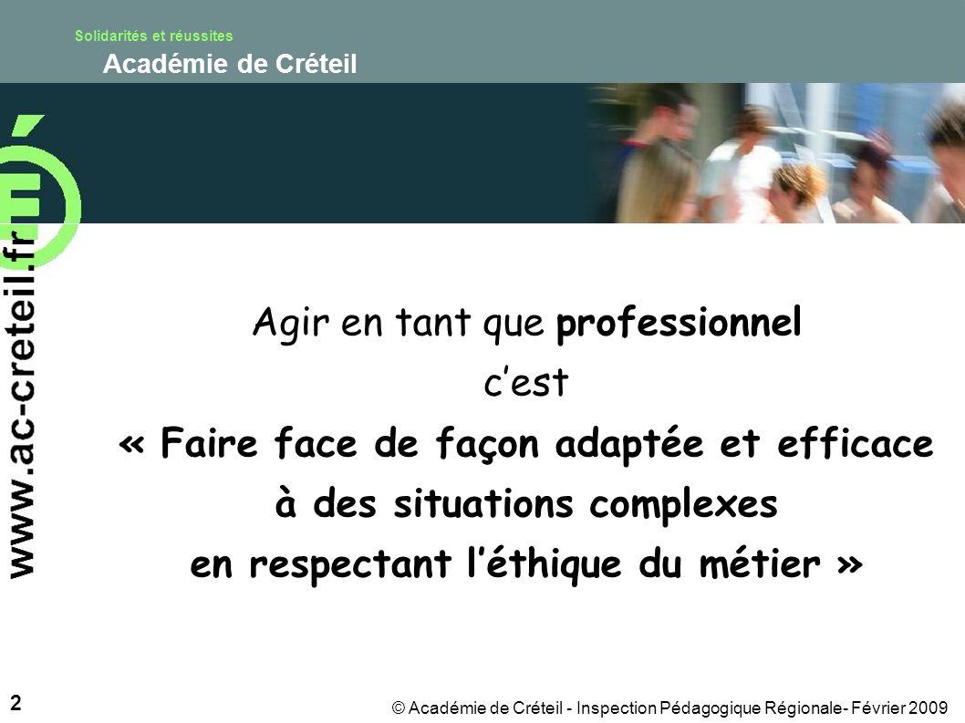 Solidarités et réussites Académie de Créteil 3 © Académie de Créteil - Inspection Pédagogique Régionale- Février 2009 Et dans ce cas, Que feriez-vous ?