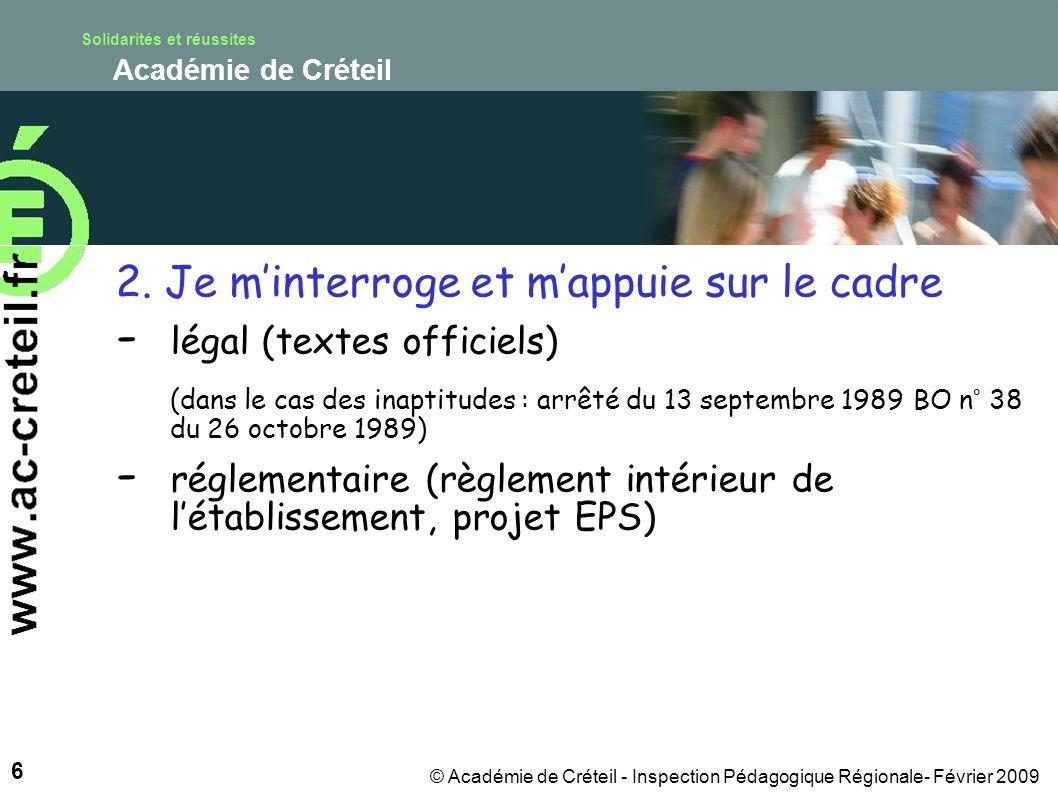 Solidarités et réussites Académie de Créteil 6 © Académie de Créteil - Inspection Pédagogique Régionale- Février 2009 2.