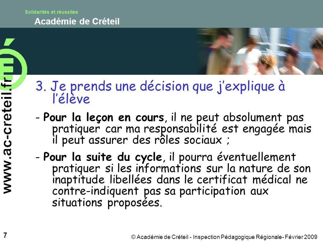 Solidarités et réussites Académie de Créteil 7 © Académie de Créteil - Inspection Pédagogique Régionale- Février 2009 3.