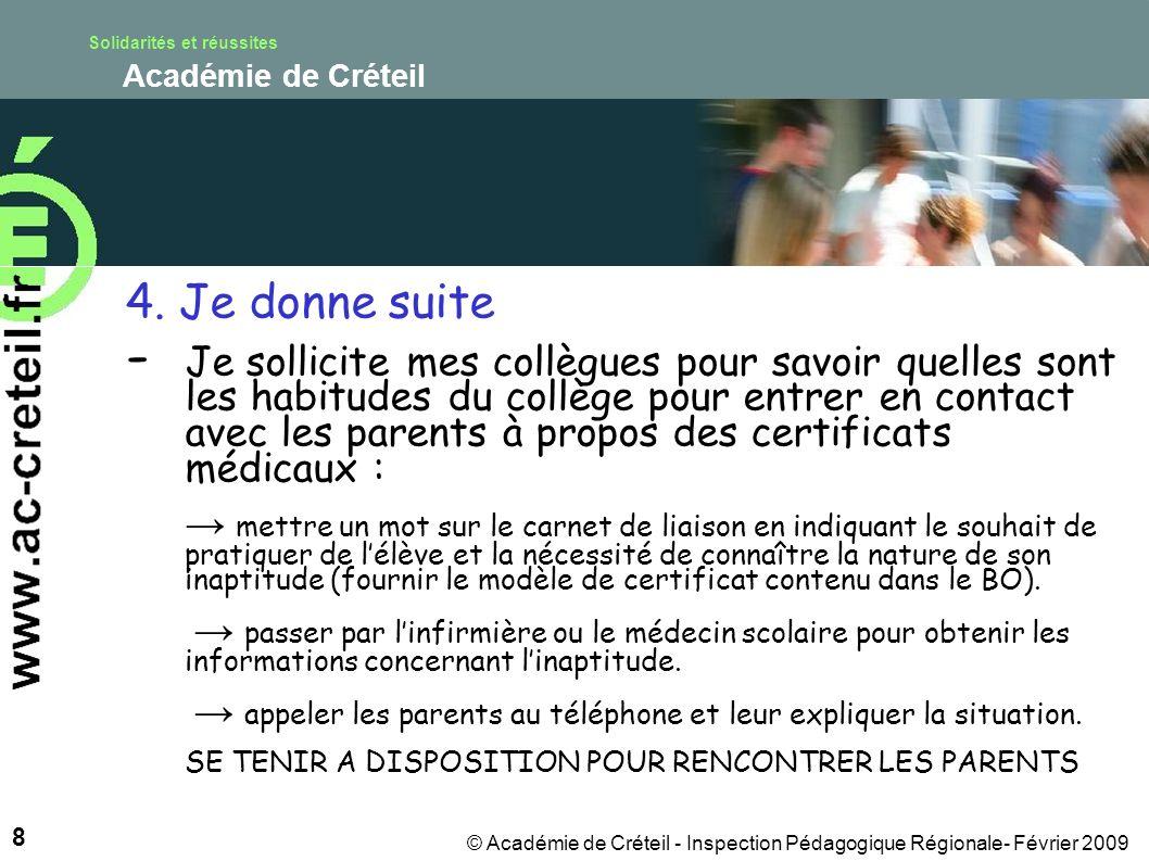 Solidarités et réussites Académie de Créteil 8 © Académie de Créteil - Inspection Pédagogique Régionale- Février 2009 4.