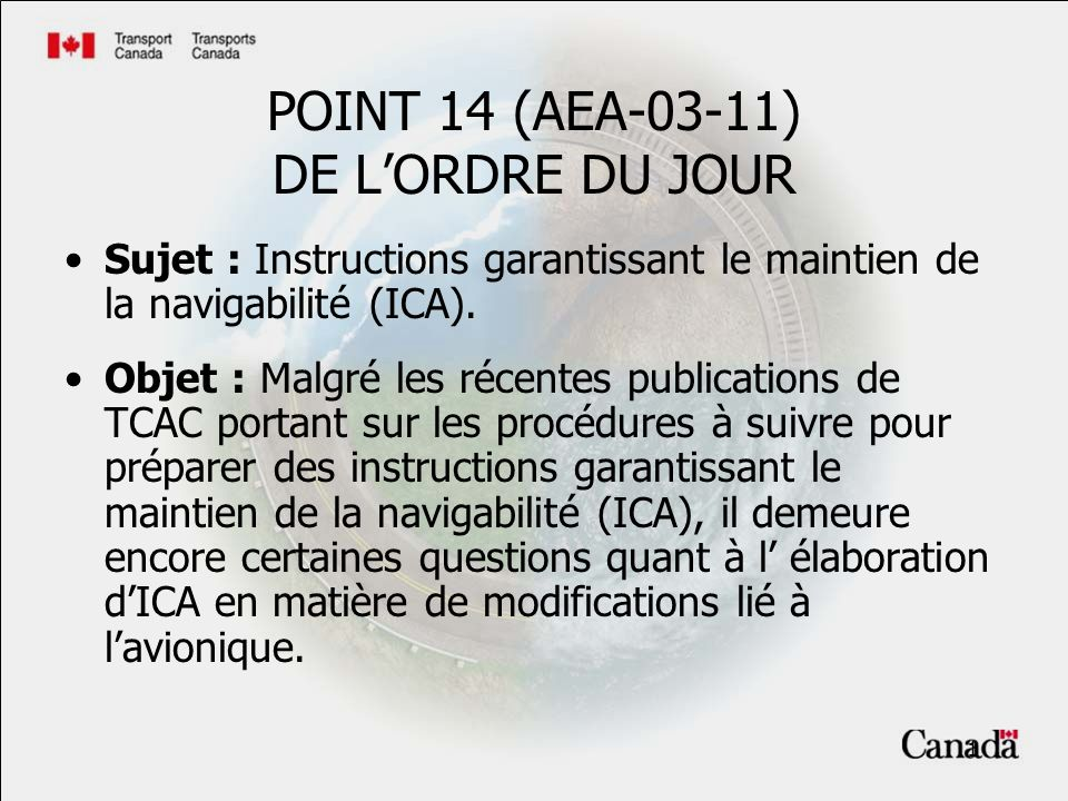 1 POINT 14 (AEA-03-11) DE LORDRE DU JOUR Sujet : Instructions garantissant le maintien de la navigabilité (ICA).