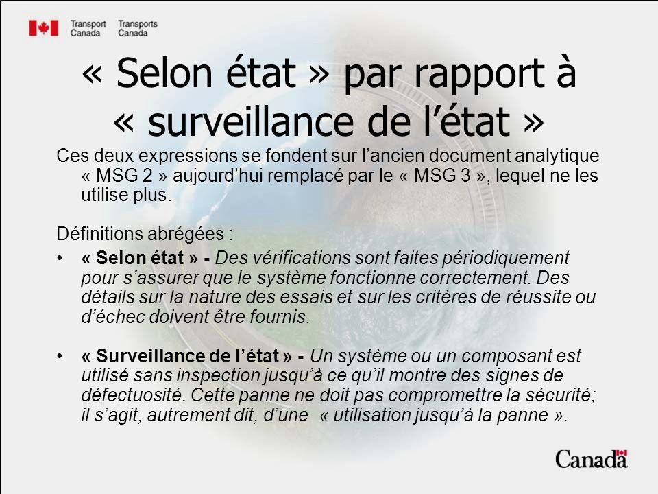 3 « Selon état » par rapport à « surveillance de létat » Ces deux expressions se fondent sur lancien document analytique « MSG 2 » aujourdhui remplacé par le « MSG 3 », lequel ne les utilise plus.