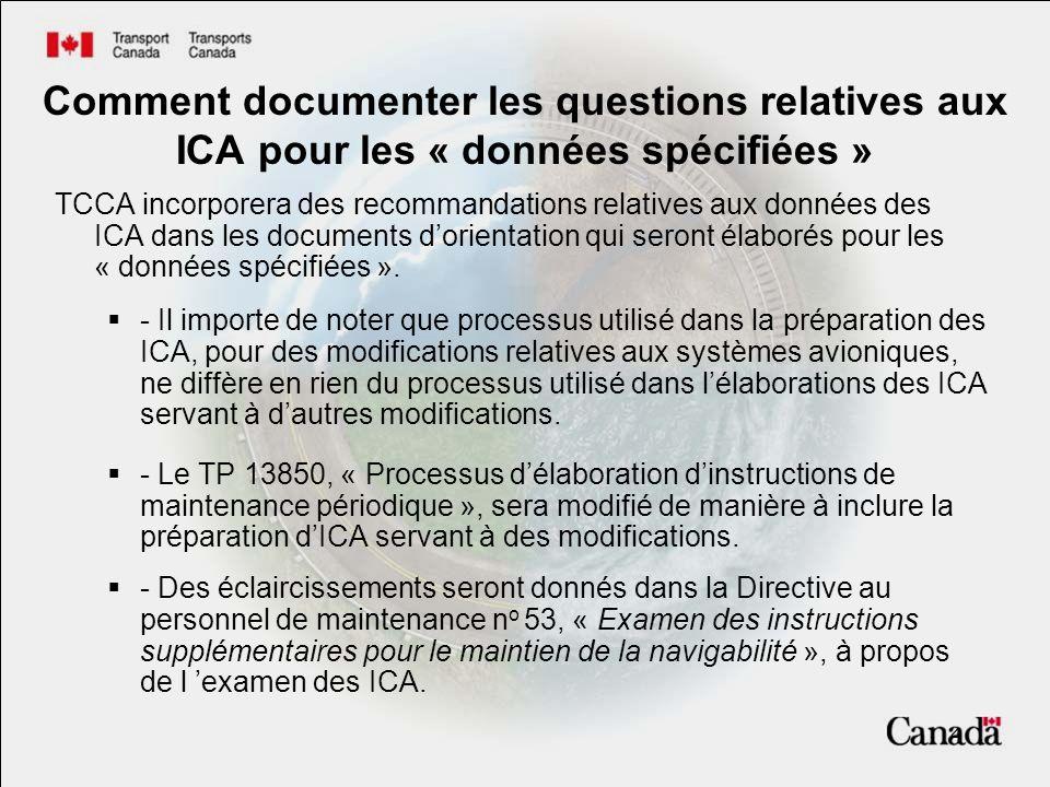 4 Comment documenter les questions relatives aux ICA pour les « données spécifiées » TCCA incorporera des recommandations relatives aux données des ICA dans les documents dorientation qui seront élaborés pour les « données spécifiées ».