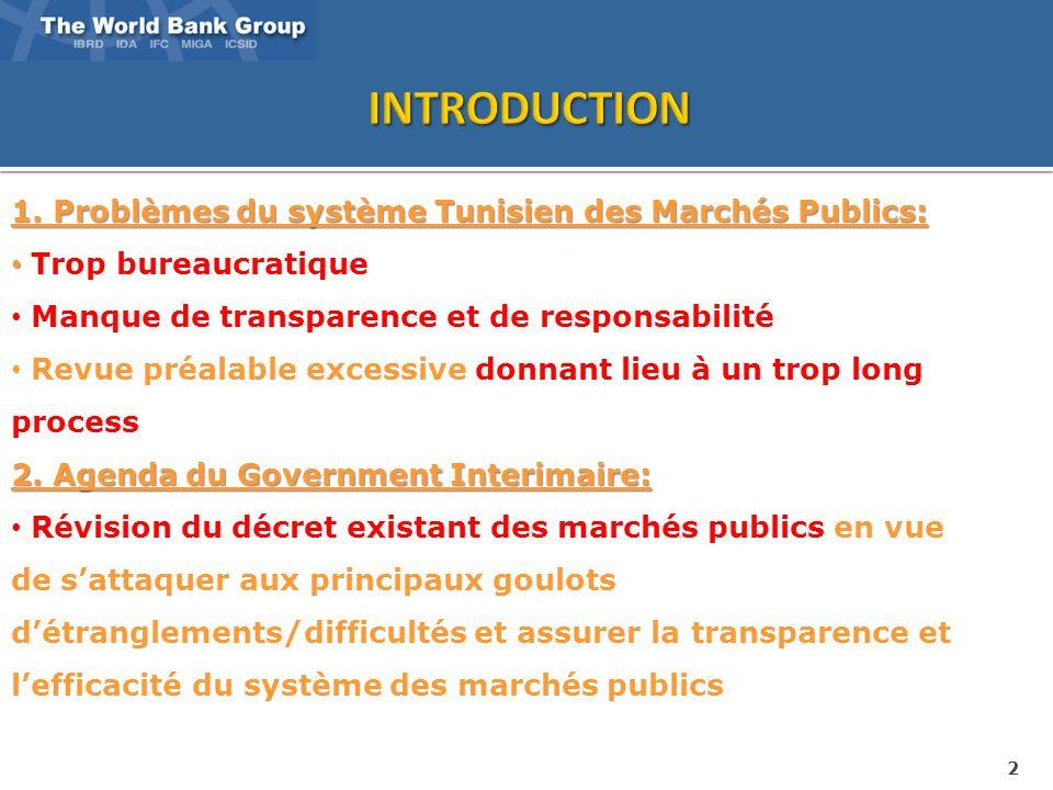 2 1. Problèmes du système Tunisien des Marchés Publics: Trop bureaucratique Manque de transparence et de responsabilité Revue préalable excessive donn