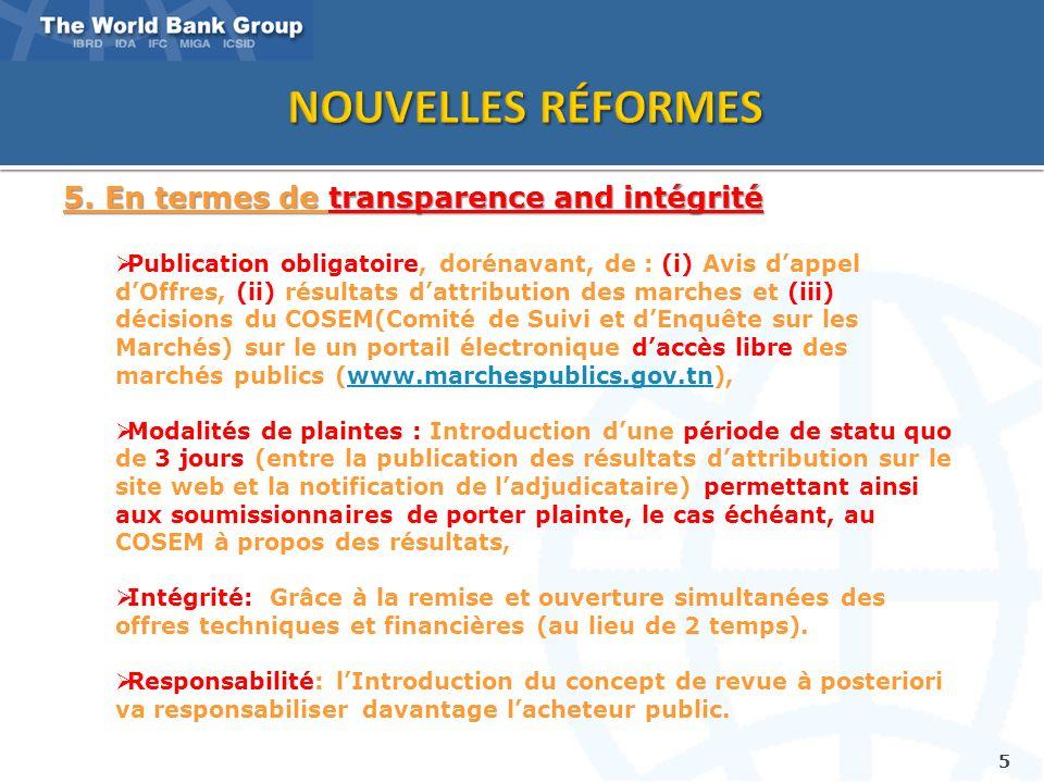 5 5. En termes de transparence and intégrité Publication obligatoire, dorénavant, de : (i) Avis dappel dOffres, (ii) résultats dattribution des marche