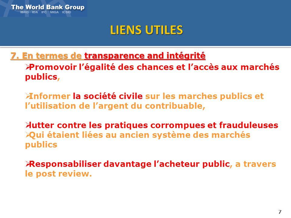 7 7. En termes de transparence and intégrité Promovoir légalité des chances et laccès aux marchés publics, Informer la société civile sur les marches