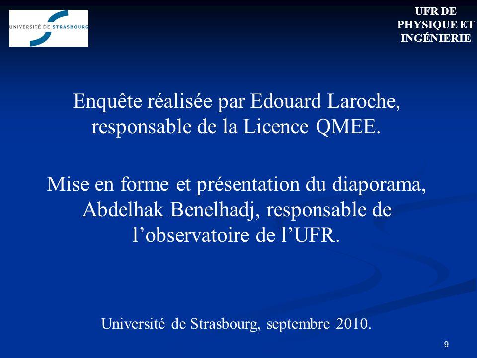 9 Enquête réalisée par Edouard Laroche, responsable de la Licence QMEE.