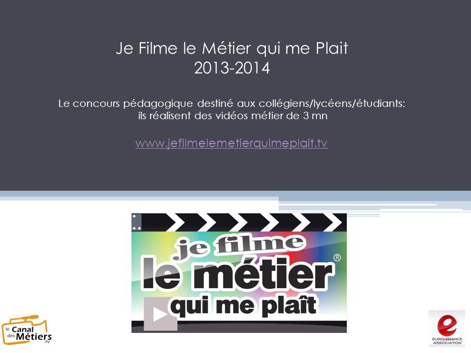 Je Filme le Métier qui me Plait 2013-2014 Le concours pédagogique destiné aux collégiens/lycéens/étudiants: ils réalisent des vidéos métier de 3 mn ww