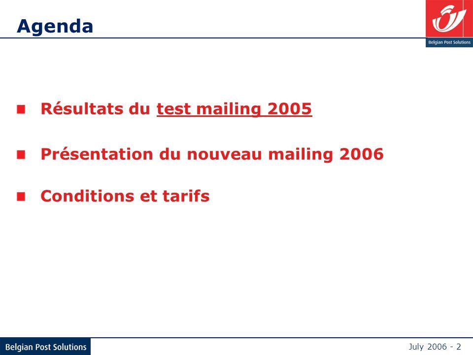 July 2006 - 2 Agenda Résultats du test mailing 2005 Présentation du nouveau mailing 2006 Conditions et tarifs