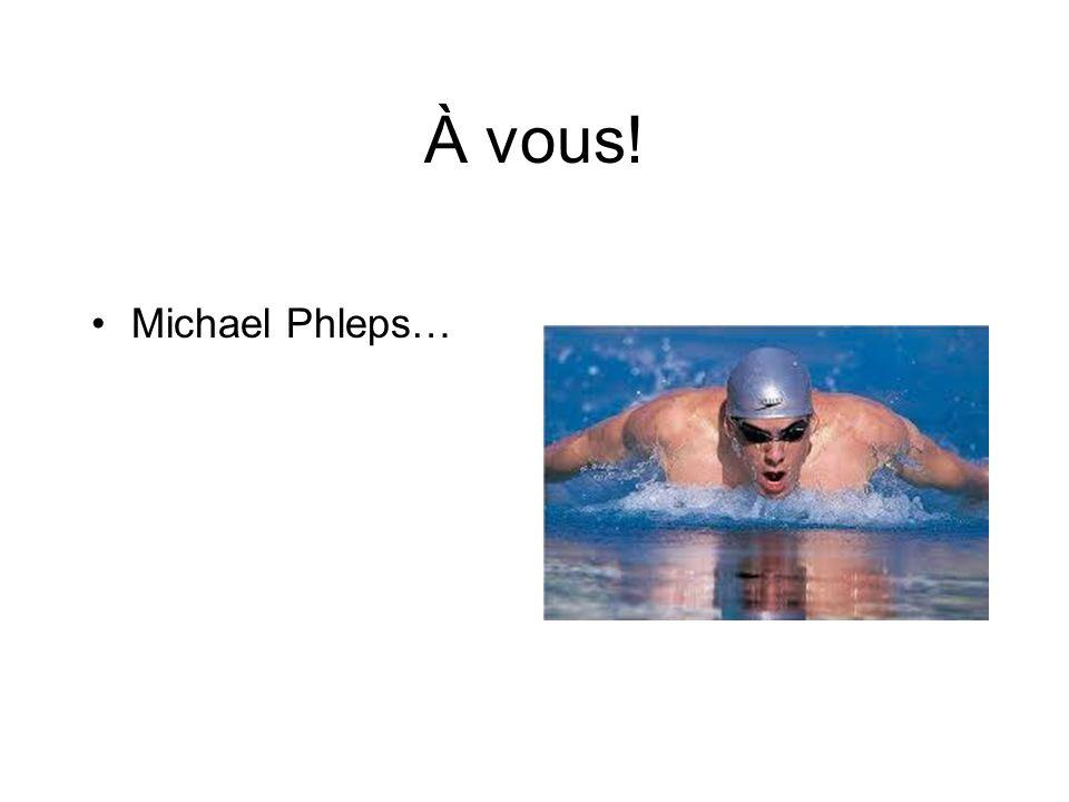 À vous! Michael Phleps…