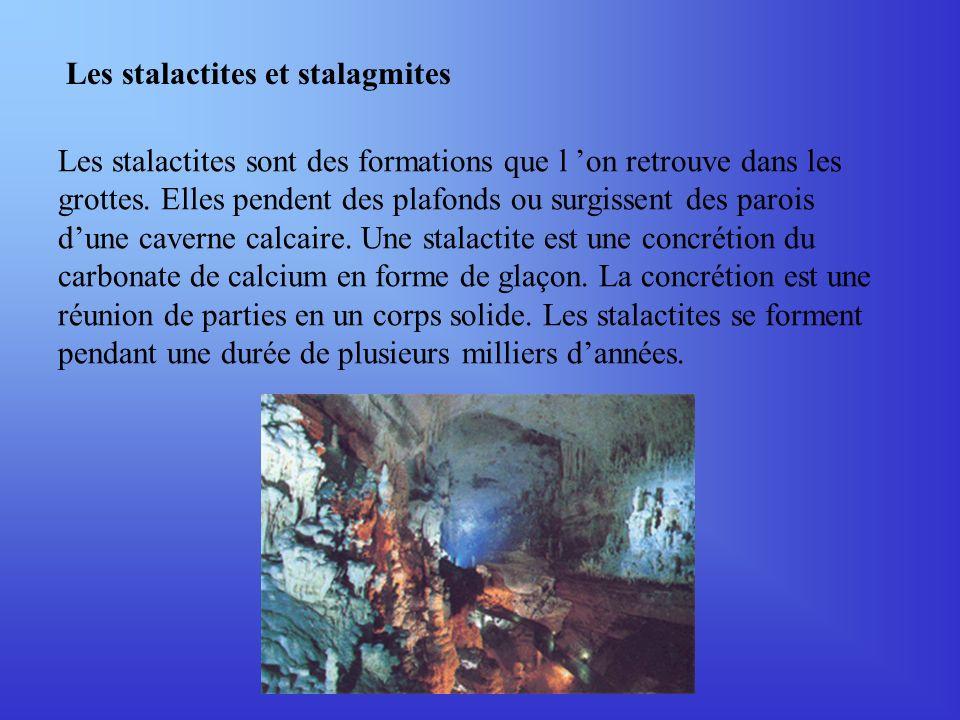 Leau circulant dans les assises rocheuses, qui se situent au- dessus des cavernes, accumule le bicarbonate de calcium au moment ou elle traverse le calcaire.
