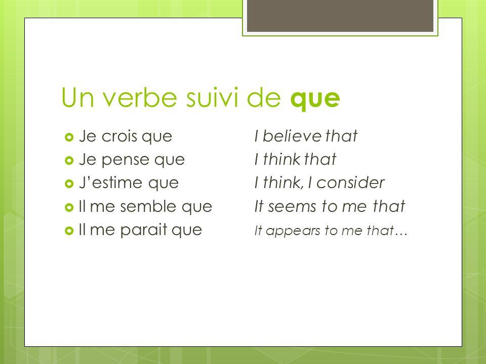 Et encore plus… Personnellement,...Selon moi,… Personally Pour ma part,… For my part Je (ne) suis (pas) du même avis que… I am not of the same opinion as… Quant à moi…A mon sens… As for me