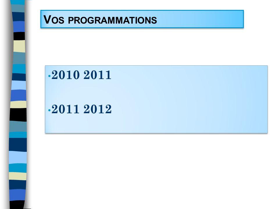 V OS PROGRAMMATIONS 2010 2011 2011 2012 2010 2011 2011 2012