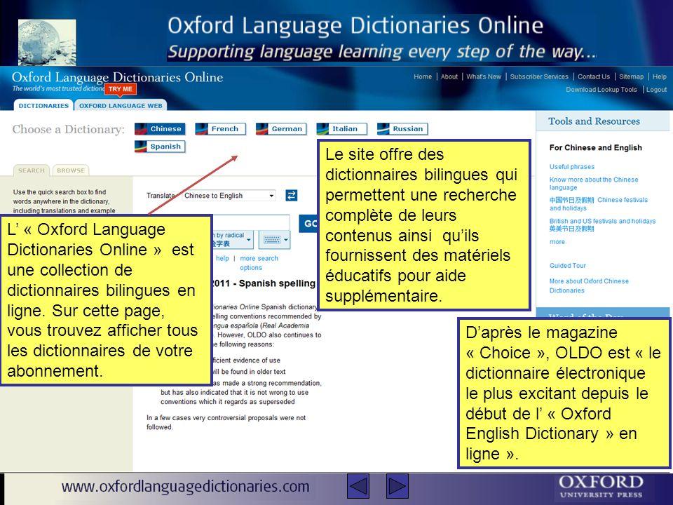 L « Oxford Language Dictionaries Online » est une collection de dictionnaires bilingues en ligne.