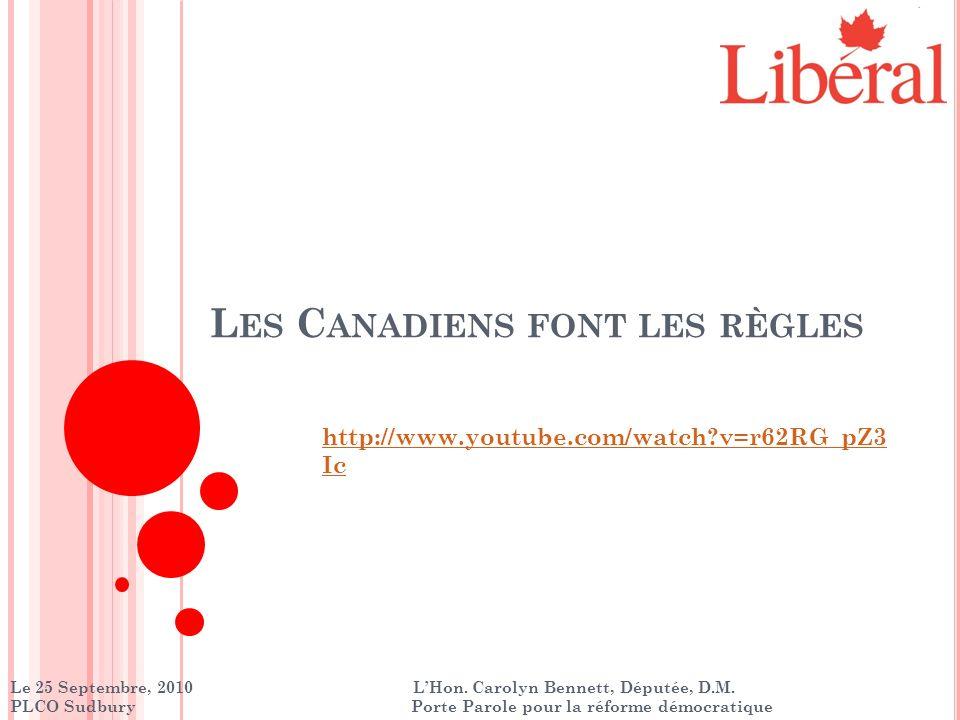 L ES C ANADIENS FONT LES RÈGLES http://www.youtube.com/watch v=r62RG_pZ3 Ic Le 25 Septembre, 2010 LHon.
