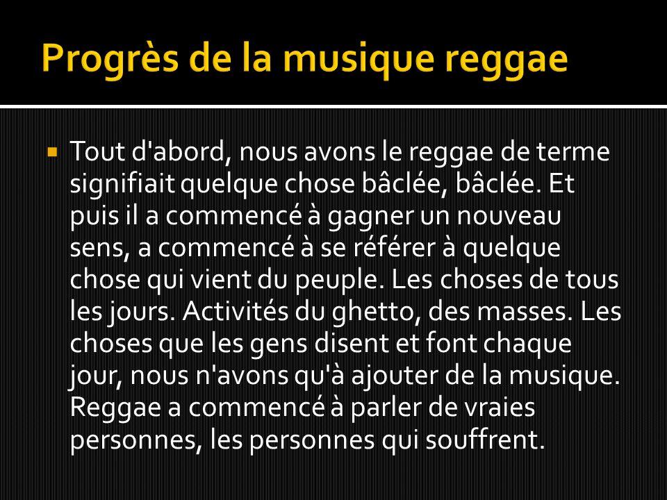 Tout d abord, nous avons le reggae de terme signifiait quelque chose bâclée, bâclée.