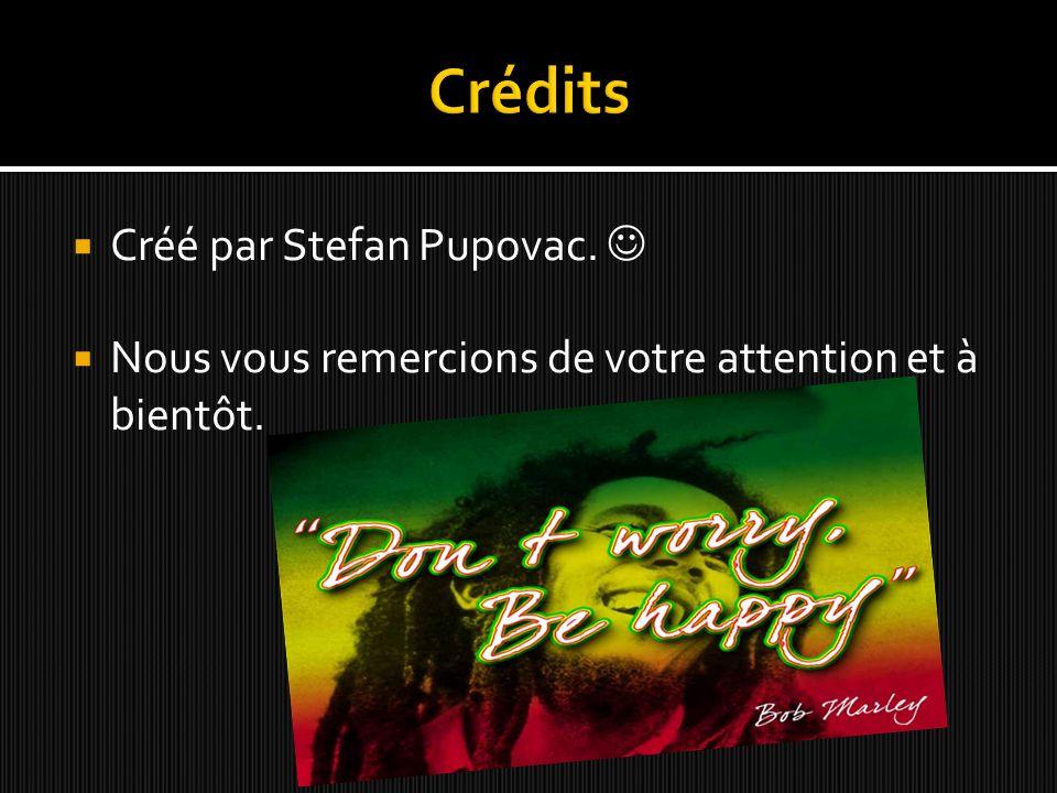 Créé par Stefan Pupovac. Nous vous remercions de votre attention et à bientôt.