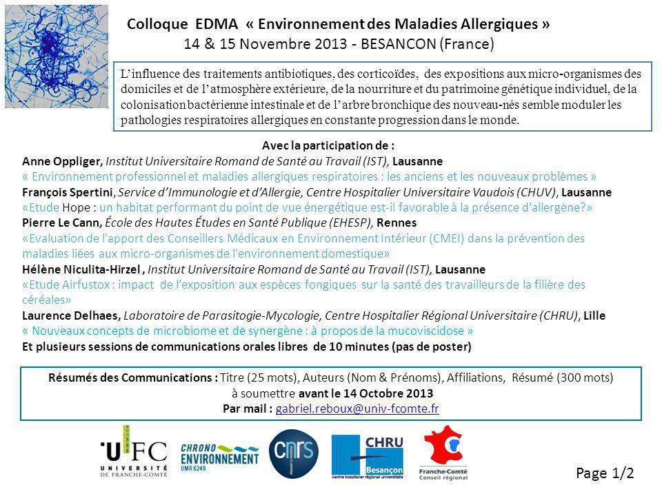 Colloque EDMA Organisé par lUMR/CNRS 6249 Chrono-Environnement de lUniversité de Franche-Comté et le réseau franco-suisse de recherche et denseignement supérieur A Besançon, Chambre de Commerce et dIndustrie (CCI, 46 avenue Villarceau) Jeudi 14 et vendredi 15 novembre 2013 A létranger: Contacts: gabriel.reboux@univ-fcomte.fr ou laurence.millon@univ-fcomte.fr tel +33 (0) 381 66 91 65 (G.