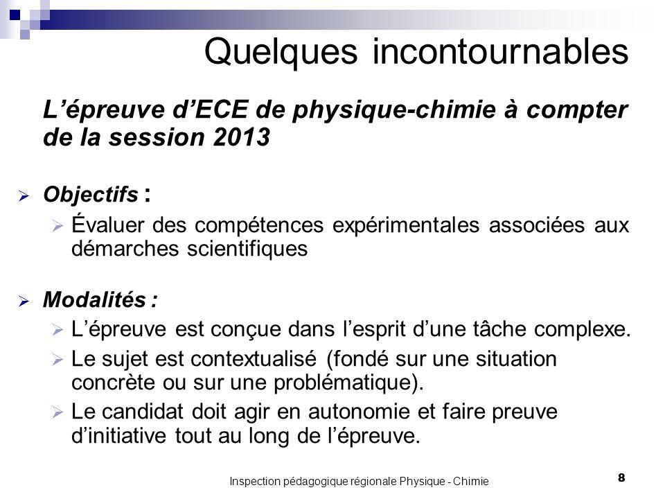 Lépreuve dECE de physique-chimie à compter de la session 2013 Objectifs : Évaluer des compétences expérimentales associées aux démarches scientifiques Modalités : Lépreuve est conçue dans lesprit dune tâche complexe.