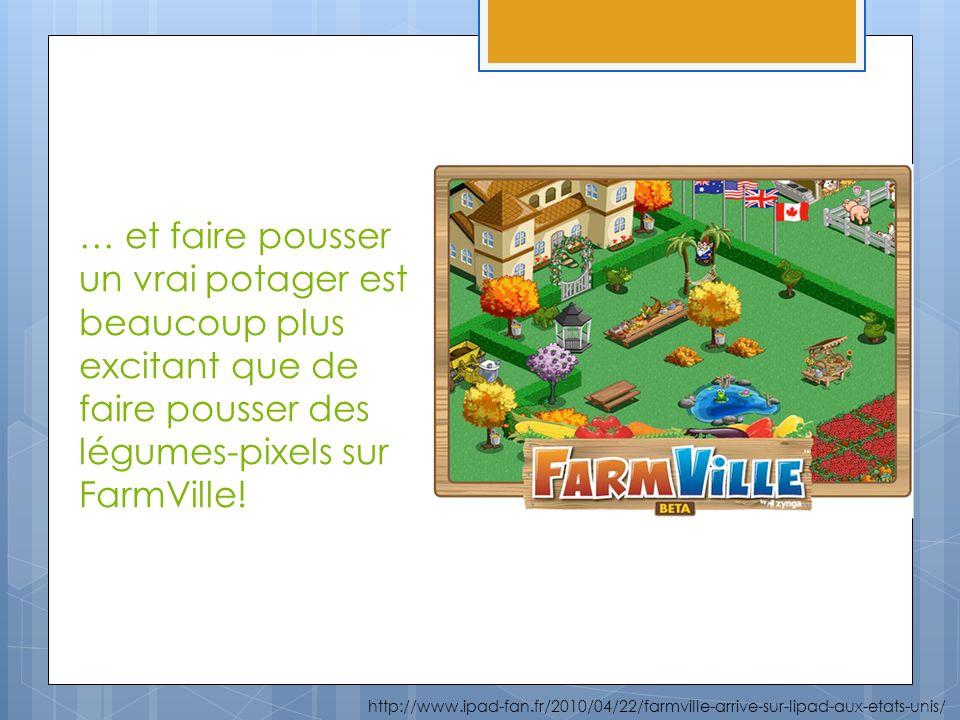 … et faire pousser un vrai potager est beaucoup plus excitant que de faire pousser des légumes-pixels sur FarmVille! http://www.ipad-fan.fr/2010/04/22