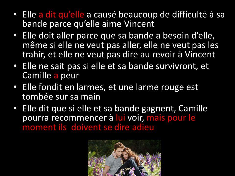 8.Camille ne peut pas dire au revoir. Elle ne veut pas quitter Vincent et elle ne peut pas aller.