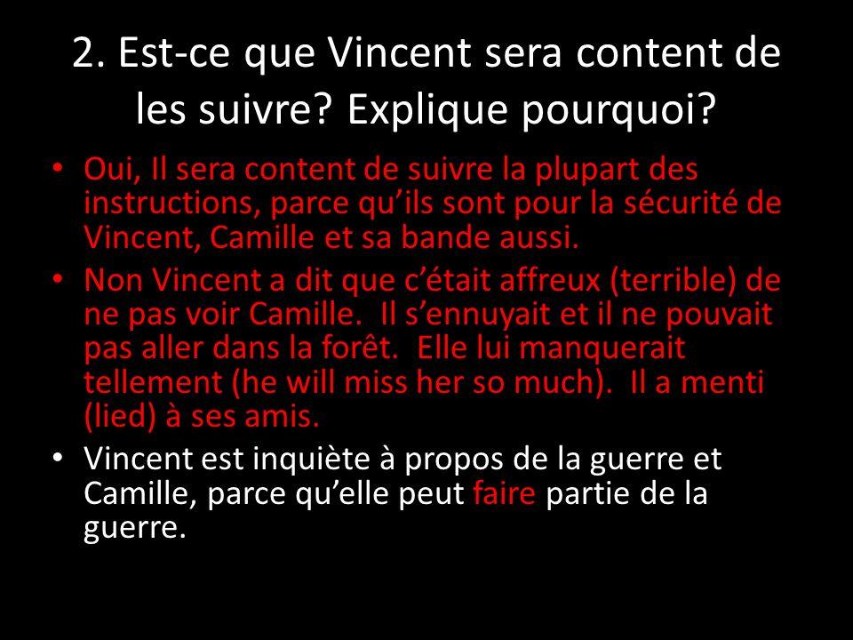 3.Explique comment se sent Vincent sans Camille. Il avait lair dun petit chien perdu sans Camille.