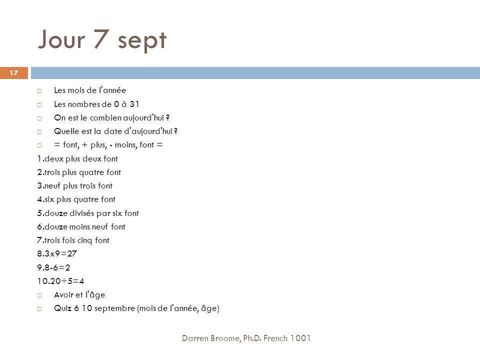 Jour 7 sept Les mois de l année Les nombres de 0 à 31 On est le combien aujourd hui .