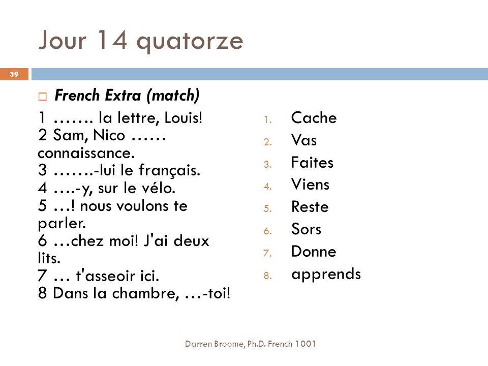 Jour 14 quatorze French Extra (match) 1 …….la lettre, Louis.