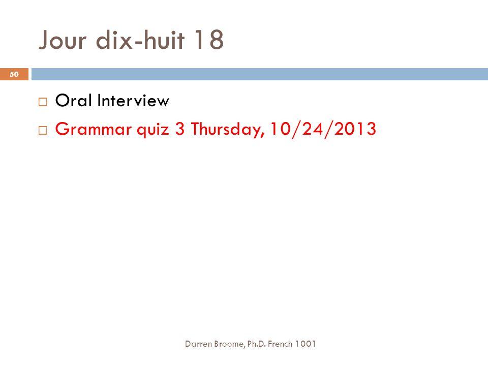 Jour dix-huit 18 Darren Broome, Ph.D.