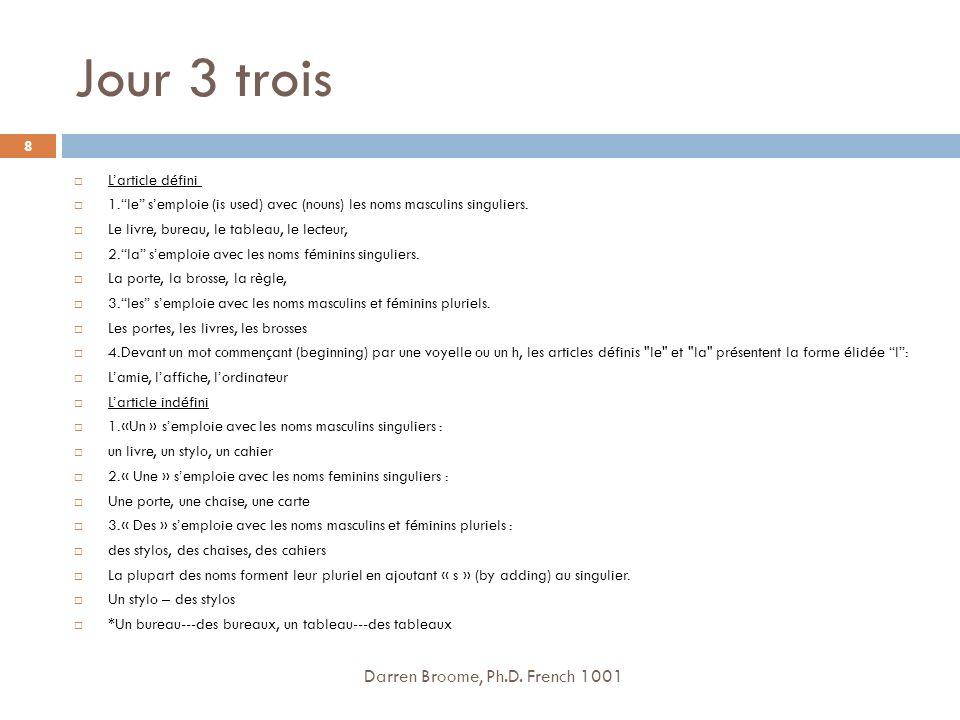 Jour 3 trois Larticle défini 1.le semploie (is used) avec (nouns) les noms masculins singuliers.