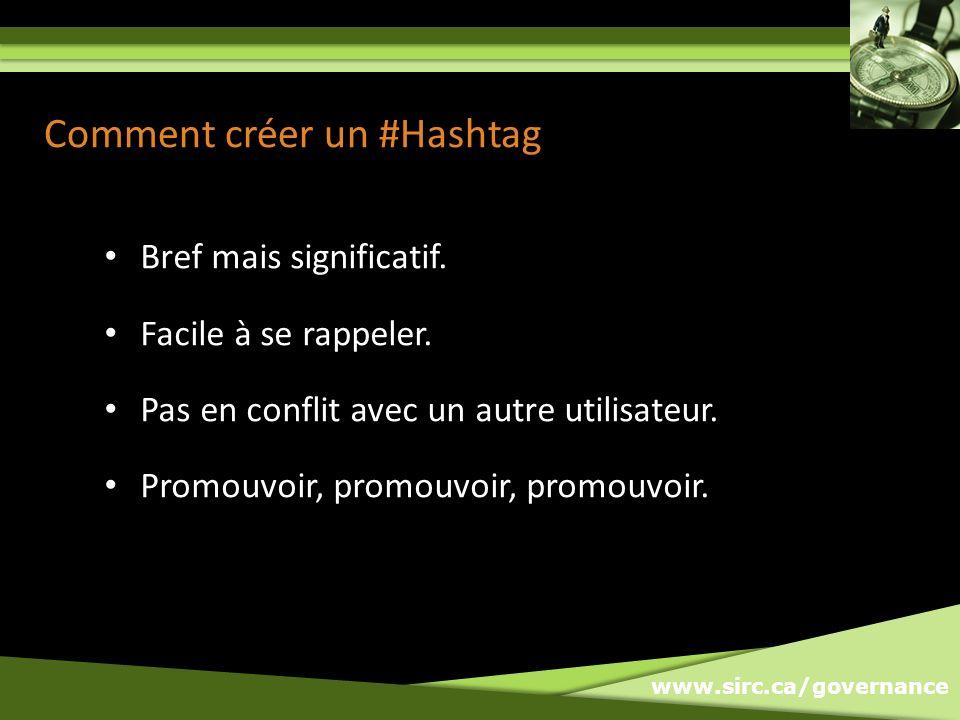 www.sirc.ca/governance Comment créer un #Hashtag Bref mais significatif.