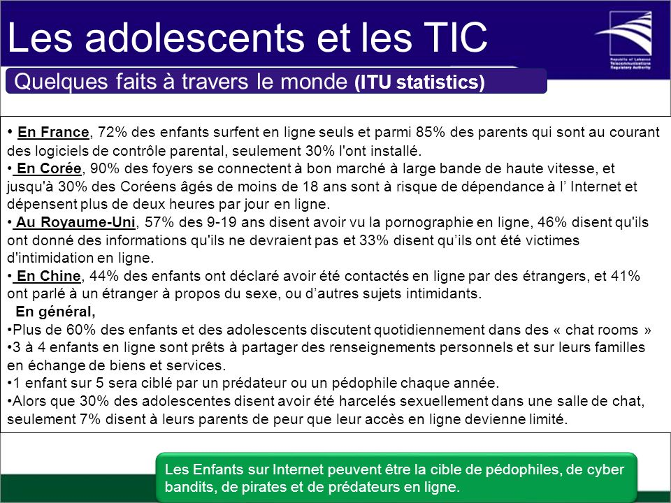 En France, 72% des enfants surfent en ligne seuls et parmi 85% des parents qui sont au courant des logiciels de contrôle parental, seulement 30% l ont installé.