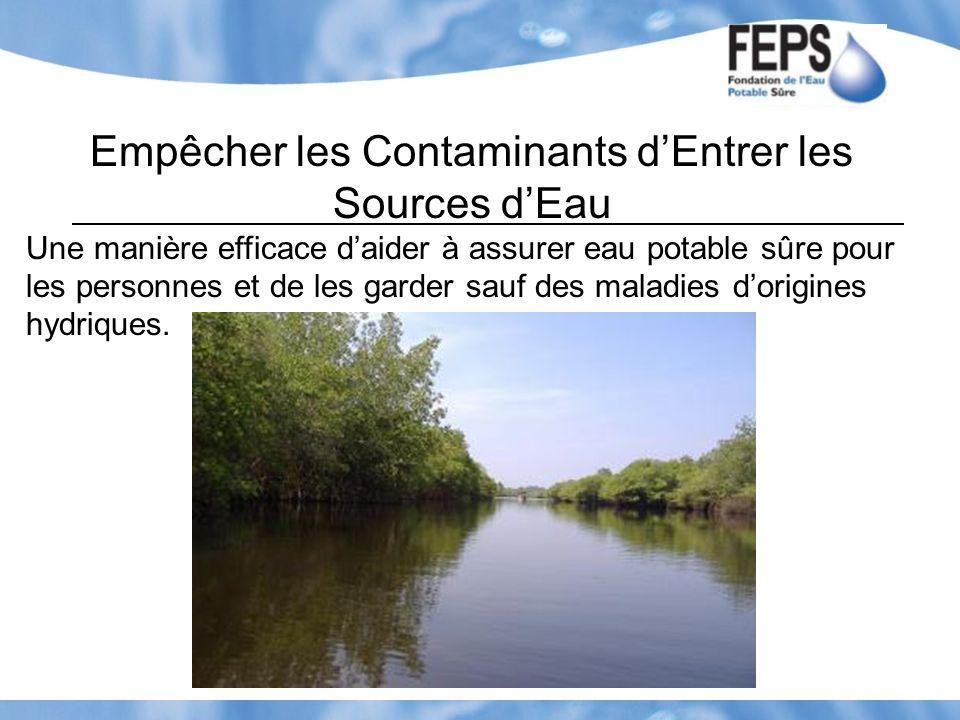 Empêcher les Contaminants dEntrer les Sources dEau Une manière efficace daider à assurer eau potable sûre pour les personnes et de les garder sauf des