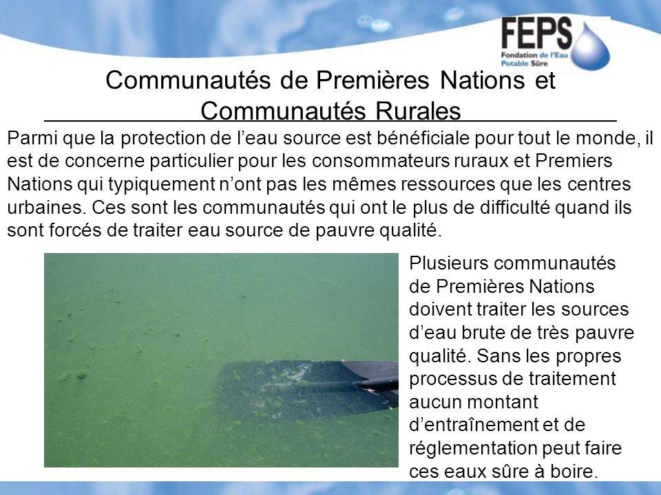 Communautés de Premières Nations et Communautés Rurales Parmi que la protection de leau source est bénéficiale pour tout le monde, il est de concerne