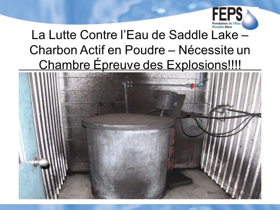 La Lutte Contre lEau de Saddle Lake – Charbon Actif en Poudre – Nécessite un Chambre Épreuve des Explosions!!!!