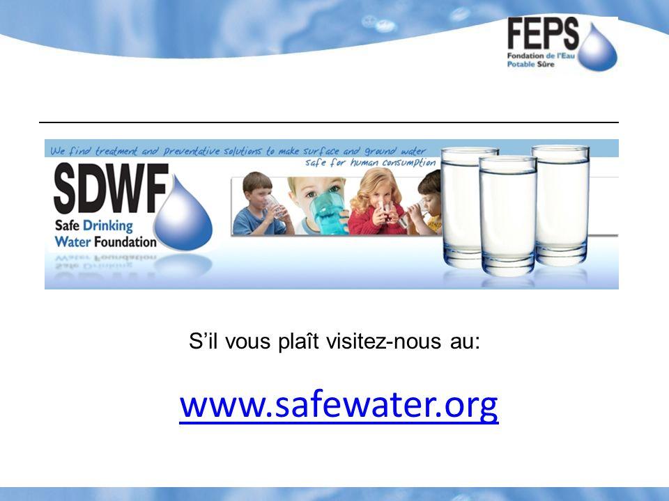 Sil vous plaît visitez-nous au: www.safewater.org