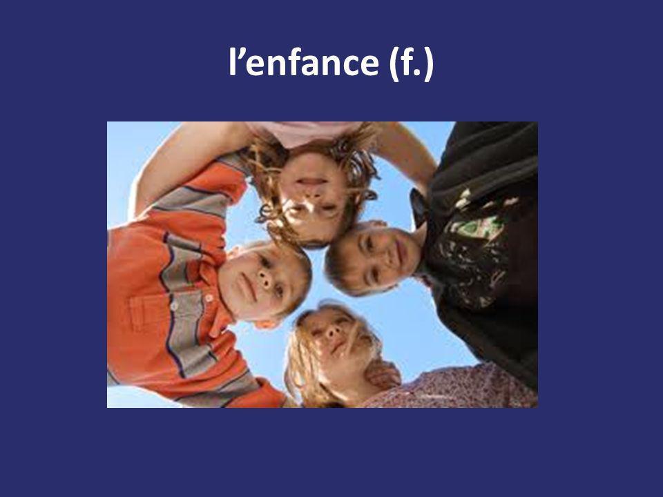 lenfance (f.)