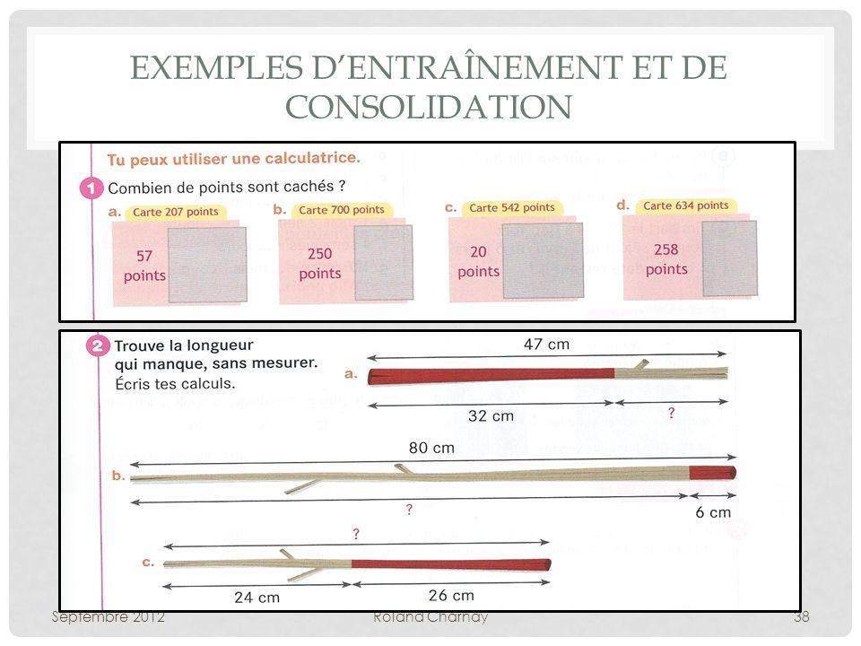EXEMPLES DENTRAÎNEMENT ET DE CONSOLIDATION Septembre 2012Roland Charnay38