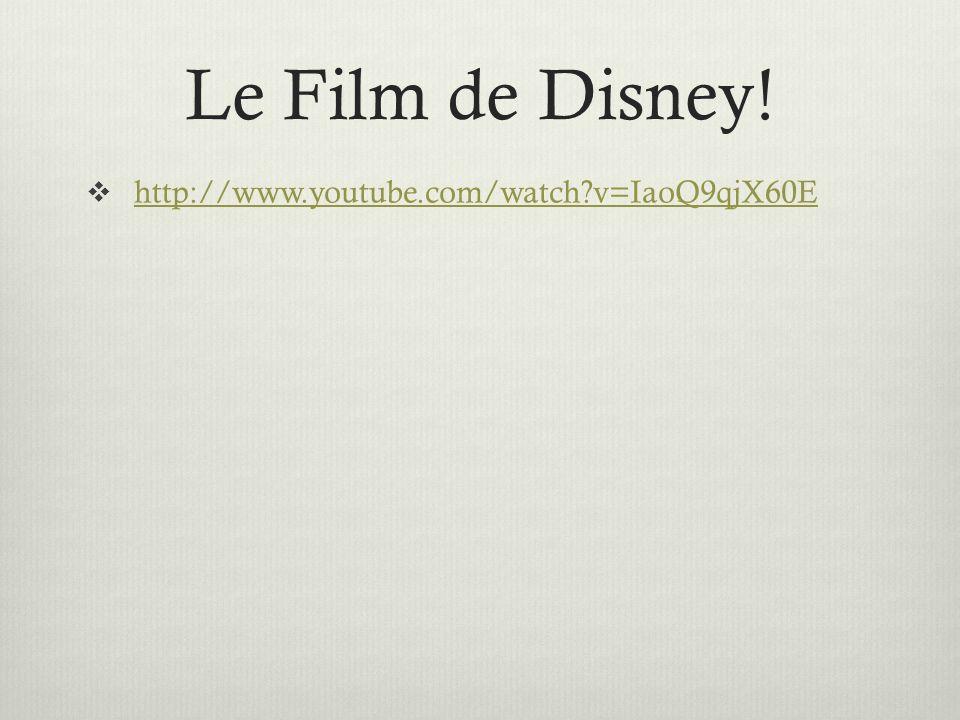 Le Film de Disney! http://www.youtube.com/watch?v=IaoQ9qjX60E