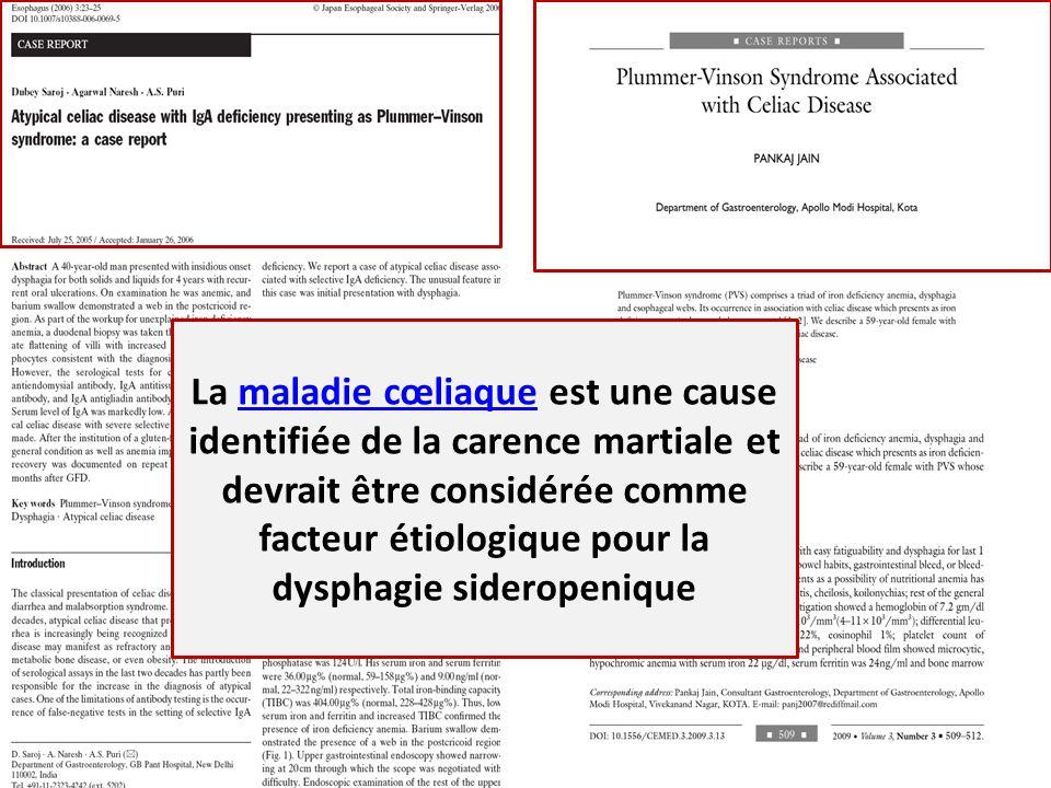 La maladie cœliaque est une cause identifiée de la carence martiale et devrait être considérée comme facteur étiologique pour la dysphagie sideropeniq